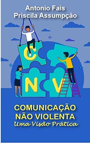 CNV - Comunicação não violenta na prática