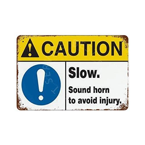 GDRAY Placa de metal con texto en inglés 'Caution Slow Sound Horn To Evitar Lesiones' para decoración de pared de bar, pub, cartel público de 20 x 30 cm