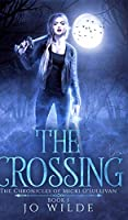 The Crossing (The Chronicles Of Micki O'Sullivan Book 1)