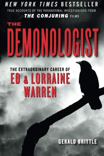"Compare Textbook Prices for The Demonologist: The Extraordinary Career of Ed and Lorraine Warren The Paranormal Investigators Featured in the Film ""The Conjuring"" Reprint Edition ISBN 9781935169222 by Brittle, Gerald"