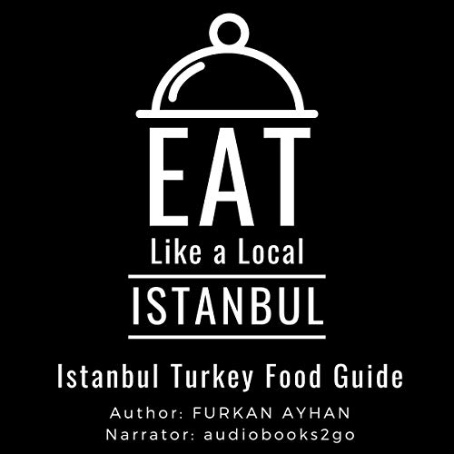 Eat Like a Local - Istanbul audiobook cover art