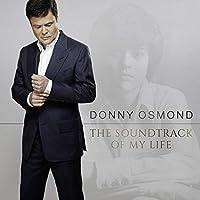 The Soundtrack Of My Life by Donny Osmond