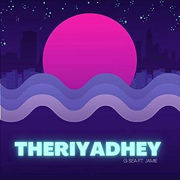 Theriyadhey