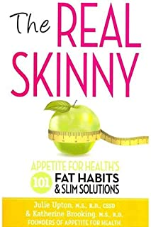 The Real Skinny - Appetite for Health's 101 Fat Habits & Slim Solutions