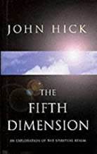 The Fifth Dimension: An Exploration of the Spiritual Realm by John Hick (1999-07-29)