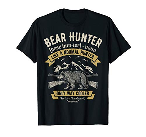 Bear Hunter T shirt Vintage Hunting Funny Hunters Definition T-Shirt