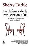 En defensa de la conversación: El poder de la conversación en la era digital (Ático de los Libros nº 40)