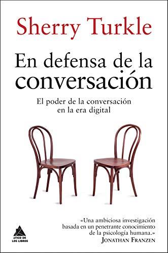 En defensa de la conversación: El poder de la conversación en la ...