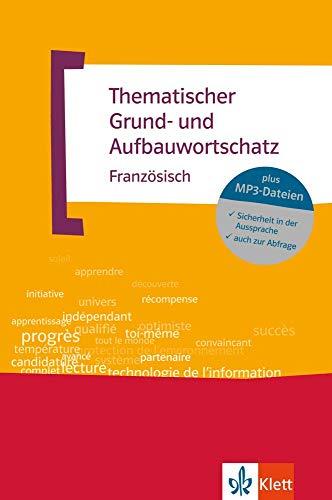 Thematischer Grund- und Aufbauwortschatz Französisch: Buch + MP3-CD