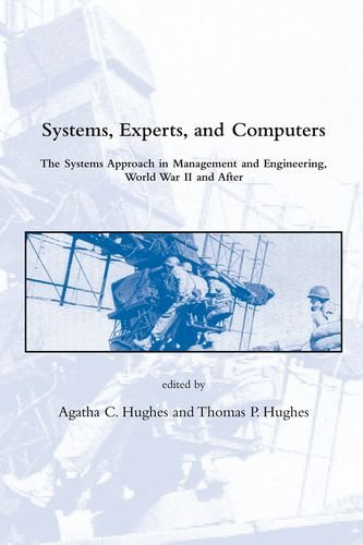 Compare Textbook Prices for Systems, Experts, and Computers: The Systems Approach in Management and Engineering, World War II and After Dibner Institute Studies in the History of Science and Technology 1st Edition ISBN 9780262082853 by Hughes, Agatha C.,Hughes, Thomas P.