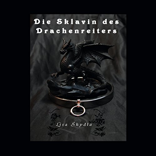 Die Sklavin des Drachenreiters                   By:                                                                                                                                 Lisa Skydla                               Narrated by:                                                                                                                                 Ilona Noß                      Length: 6 hrs and 39 mins     Not rated yet     Overall 0.0