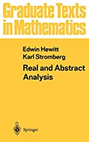 Real and Abstract Analysis: A Modern Treatment of the Theory of Functions of a Real Variable (Graduate Texts in Mathematics (25))