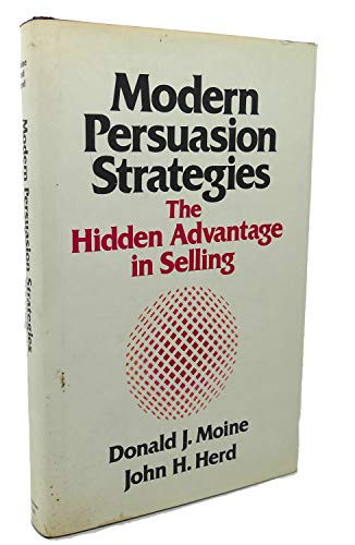 Modern Persuasion Strategies: The Hidden Advantage in Selling
