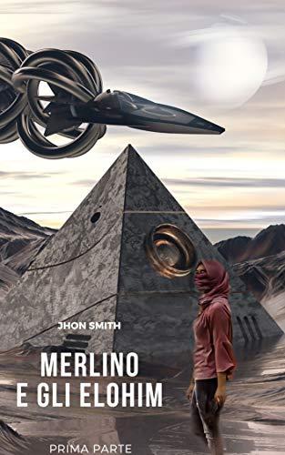 Merlino e gli Elohim (Fantasy Vol. 1)