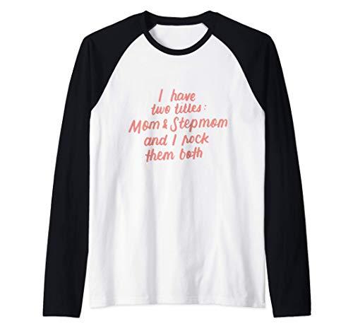Tengo Dos Títulos Mamá Y Guédate A Mi Lado Y Yo Rock Ambos Camiseta Manga Raglan