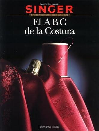 El ABC de la Costura (Sewing Essentials) by The editors of Creative Publishing international (2003-04-01)