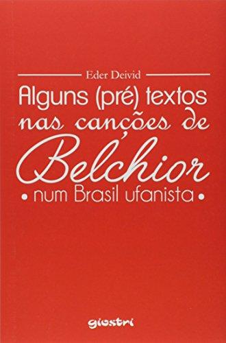 Alguns Pré Textos nas Canções de Belchior Num Brasil