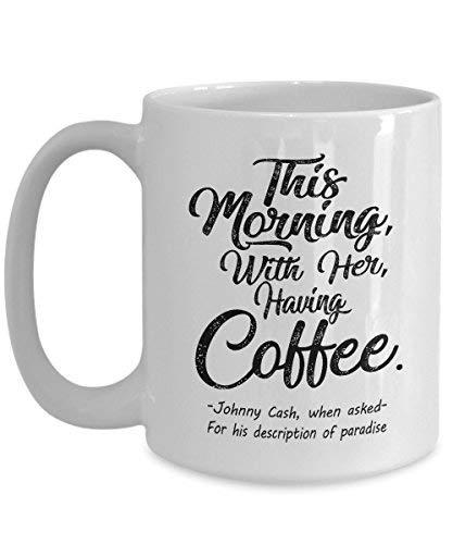 Maureen52Dorothy This Morning With Her Having Coffee – Johnny Cash Kaffeebecher, 325 ml, lustiges Geschenk für Mutter, Papa, Vater, Thanksgiving, Weihnachten, Großvater