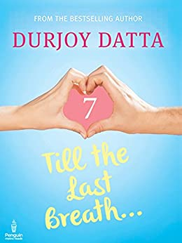 Till the Last Breath . . .: Part 7 (Penguin Petit) by [Durjoy Datta]