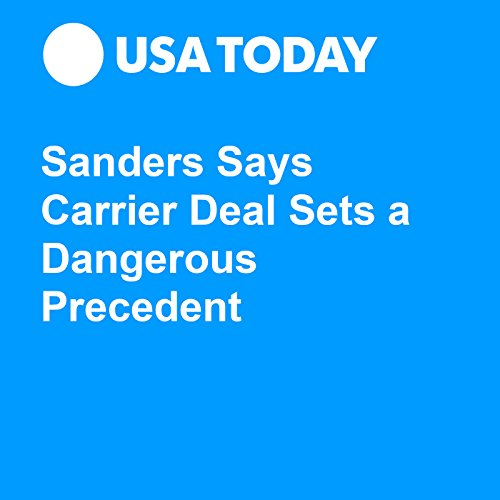 Sanders Says Carrier Deal Sets a Dangerous Precedent audiobook cover art
