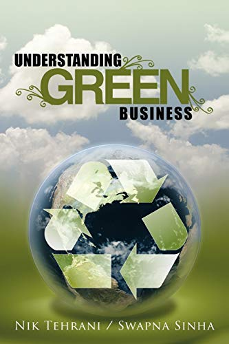 Compare Textbook Prices for Understanding Green Business 1st Edition ISBN 9781463410827 by Nik Tehrani / Swapna Sinha