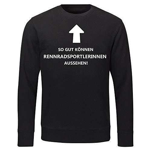 Multifanshop Sweatshirt So gut können Rennradsportlerinnen Aussehen! schwarz Herren Gr. S bis 2XL, Größe:L
