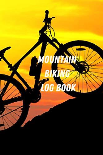 Mountain Biking Log Book: Silhouette of the mountain bike at sunset mountain biking books for girls, boys and more. mountain biking books and adventures.
