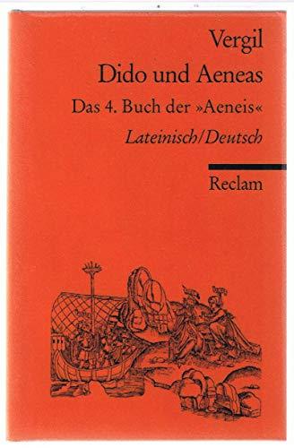 Dido und Aeneas. Das 4. Buch der Aeneis.