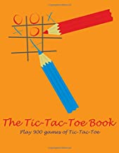 The Tic-Tac-Toe Book: Play 900 games of Tic-Tac-Toe