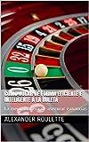 Como jugar de forma eficiente e inteligente a la ruleta: La mejor manera de asegurar ganancias