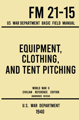 Equipment, Clothing, and Tent Pitching - FM 21-15 US War Department Basic Field Manual (1940 World...