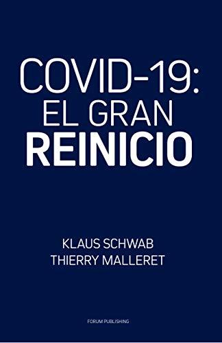 COVID-19: El Gran Reinicio de Klaus Schwab y Thierry Malleret