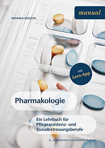 Pharmakologie: Ein Lehrbuch für Pflegeassistenz- und Sozialbetreuungsberufe