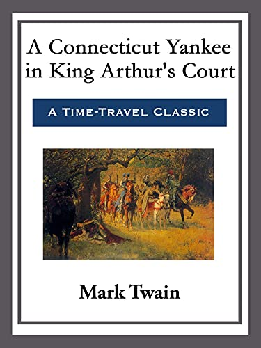 A Connecticut Yankee in King Arthur's Court illusttrated edition (English Edition)