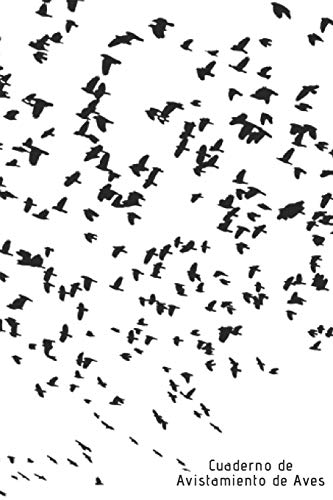 Cuaderno de Avistamiento de Aves: 110 páginas con todo lo que necesitas para tus avistamientos de aves   Espacio para Especie, Actividad, Clima, ...   Regalo perfecto para Amantes de los Pájaros