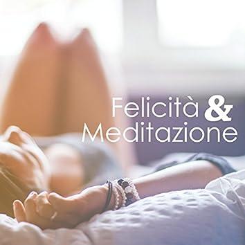 Felicità & Meditazione - Armonia Zen e Benessere con Suoni Rilassanti della Natura