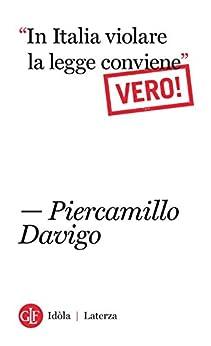 """""""In Italia violare la legge conviene"""". Vero! (Italian Edition) van [Piercamillo Davigo]"""