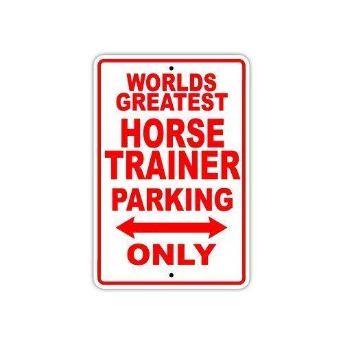 BDTS Metalen blik Teken 8x12 inches 's Werelds Grootste Paard Trainer Parkeerplaats Alleen Gift Muur Nieuwigheid Aluminium Teken