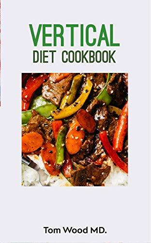 Vertical Diet Cookbook