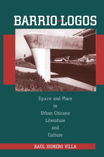 Barrio-Logos: Space and Place in Urban Chicano Literature...