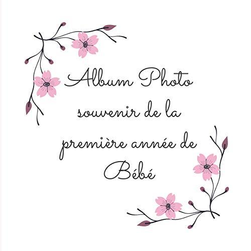Album photo souvenir de la première année de bébé: Album photo pour bébé avec une photo à coller chaque mois durant les 12 premiers mois