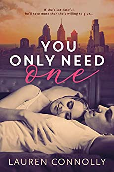 You Only Need One: a novel by [Lauren Connolly]