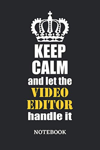 Keep Calm and let the Video Editor handle it Notebook: 6x9 inches - 110 graph paper, quad ruled, squared, grid paper pages • Greatest Passionate working Job Journal • Gift, Present Idea