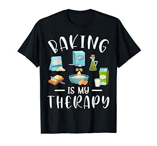Baking Is My Therapy Funny Baker Gift T-Shirt