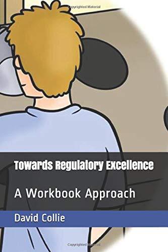 Towards Regulatory Excellence: A Workbook Approach