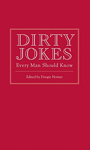 Dirty Jokes Every Man Should Know (Stuff You Should Know Book 3)