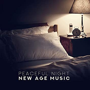 Peaceful Night New Age Music – Sleep Music to Help You Relax, Reduce Stress & Dream All Night Long