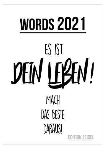 Edition Seidel Kalender Words 2021 Wandkalender mit schönen typografischen Sprüchen DIN A3 Text Typographie Zitate Statements Quotes Kunstkalender Typo-Kalender schwarz weiß Motivation Glück Leben