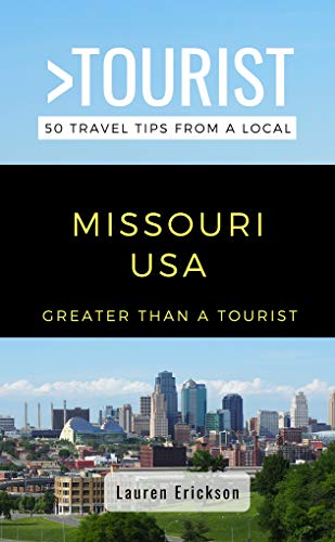 Greater Than a Tourist- Missouri USA: 50 Travel Tips from a Local (Greater Than a Tourist United States Book 24) (English Edition)