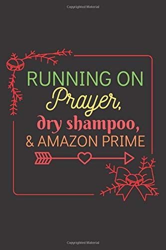 Running  On Prayer, Dry Shampoo & Amazon Prime: My Daily Thanks Prayer Journal